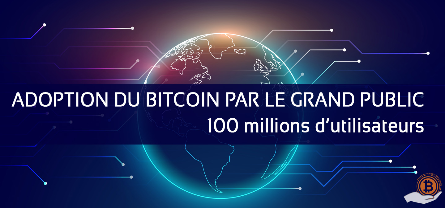 Adoption du bitcoin par le grand public, 100 millions d'utilisateur